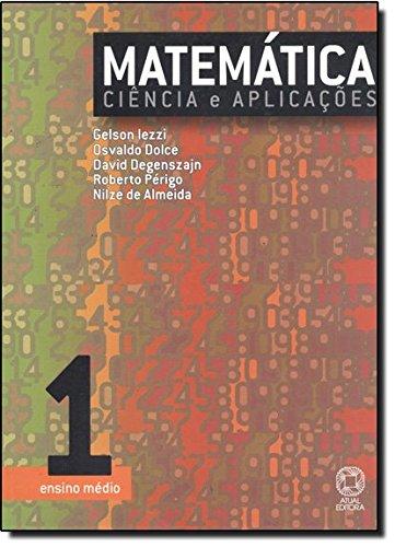 Matemática Ciência E Aplicações - Ensino Médio - Vol. 1 - 4ª Ed. 2006