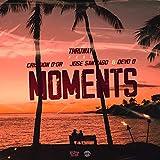 Moments (feat. Cristion D'or, Devo D & Jose Santiago) [Explicit]