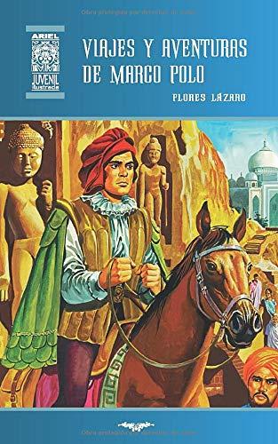 Viajes y aventuras de Marco Polo: 55 (Ariel Juvenil Ilustrada)