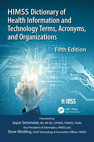HIMSS Dictionary of Health Information and Technology Terms, Acronyms and Organizations (HIMSS Book Series)