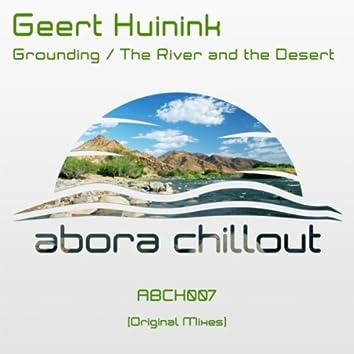 Grounding / The River & The Desert