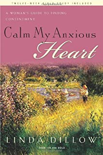 Calm My Anxious Heart: A Woman`s Guide to Finding Contentment (TH1NK Reference Collection)