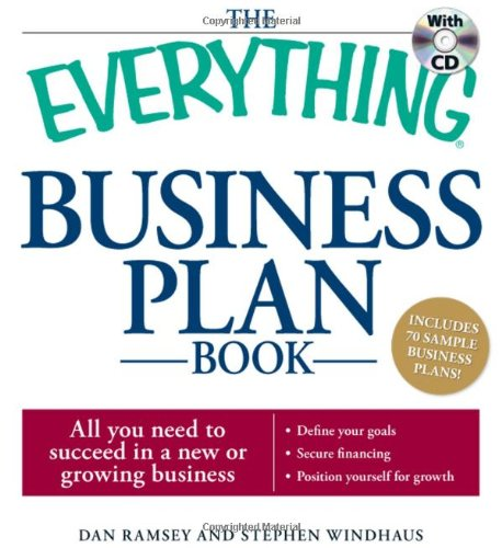 The Everything Business Plan Book with CD: All you need to succeed in a new or growing business (Everything (Business & Personal Finance))