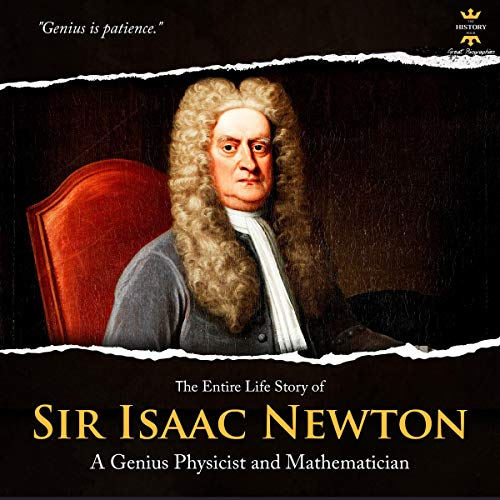 『The Entire Life Story of Sir Isaac Newton』のカバーアート