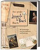 Das große Leonardo da Vinci-Buch: Le Génie Visionnaire