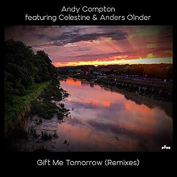 Gift Me Tomorrow (Remixes)