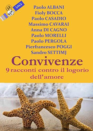 Convivenze: 9 racconti contro il logorìo dellamore (Boab) (Italian Edition)