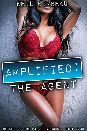 Amplified: The Agent (Return of the Magic Earbuds Book 4) (English Edition)