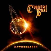 Dawnbreaker by Crystal Ball (2014-01-21)