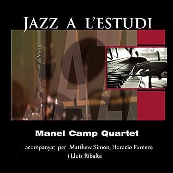 Jazz a l'Estudi: Manel Camp Quartet (feat. Matthew Simon, Horacio Fumero, Lluís Ribalta)