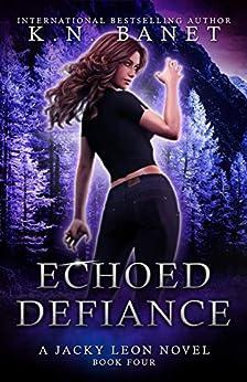 Echoed Defiance (Jacky Leon Book 4) by [K.N. Banet]