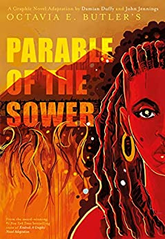 Parable of the Sower: A Graphic Novel Adaptation: A Graphic Novel Adaptation by [Octavia E. Butler, Damian Duffy, Hopkinson Nalo, John Jennings]