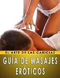Como dar un masaje erótico (Spanish Edition)