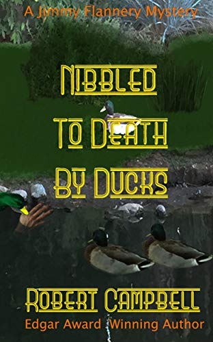 Nibbled to Death by Ducks (Jimmy Flannery Mysteries Book 6)