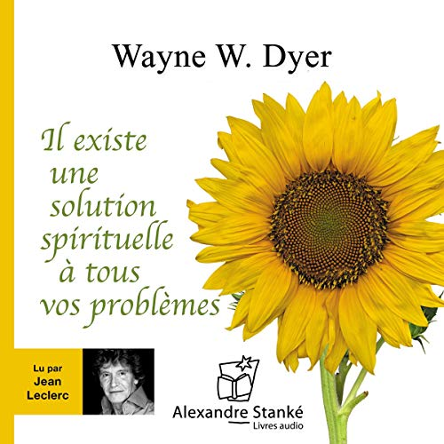 Il existe une solution spirituelle à tous vos problèmes                   By:                                                                                                                                 Wayne W. Dyer                               Narrated by:                                                                                                                                 Jean Leclerc,                                                                                        Claudie Stanké                      Length: 1 hr and 18 mins     Not rated yet     Overall 0.0