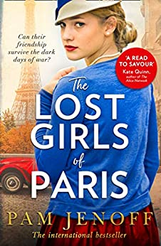 The Lost Girls Of Paris: An emotional story of friendship in WW2 inspired by true events for fans of The Tattoist of Auschwitz (English Edition) di [Pam Jenoff]