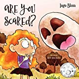 Are You Scared?: Help Your Children Overcome Fears and Anxieties (Bedtime Stories Book 6)
