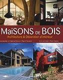 Maisons de bois - Architecture et Décoration d'intérieur