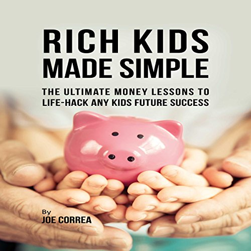 Rich Kids Made Simple Audiobook By Joe Correa cover art