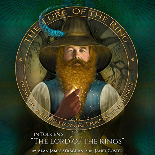 The Lure of the Ring: Power, Addiction and Transcendence in Tolkien's The Lord of the Rings audiobook cover art