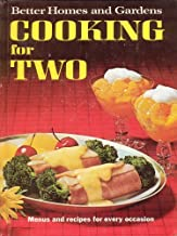 Better Homes and Gardens Cooking for Two: Menus and Recipes for Every Occasion
