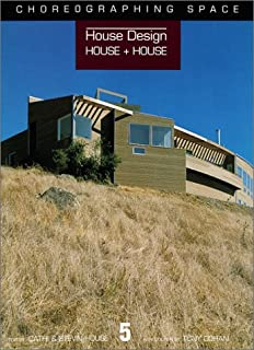 House Design House + House (Choreographing Space, 5)
