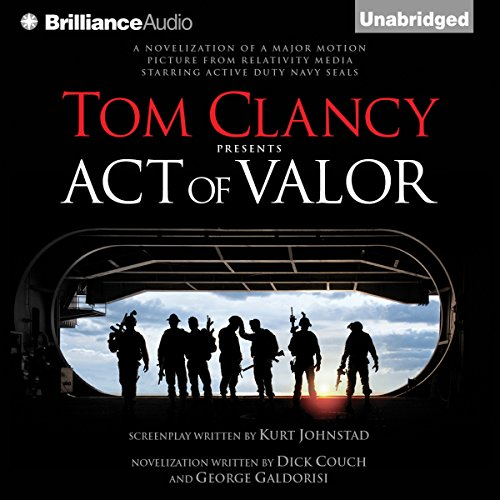 Tom Clancy Presents: Act of Valor                   By:                                                                                                                                 Dick Couch,                                                                                        George Galdorisi                               Narrated by:                                                                                                                                 Steven Weber                      Length: 8 hrs and 54 mins     3,440 ratings     Overall 4.3