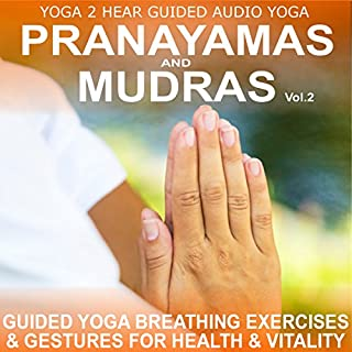 Pranayamas & Mudras Vol.2     Yoga Breathing and Gesture Class              By:                                                                                                                                 Sue Fuller                               Narrated by:                                                                                                                                 Sue Fuller                      Length: 47 mins     3 ratings     Overall 4.3