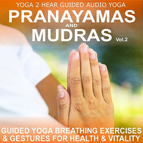 Pranayamas & Mudras Vol.2 audiobook cover art