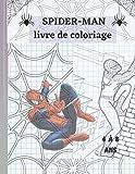 SPIDER-MAN livre de coloriage 4 à 8 ans: Spiderman Livre De Coloriage: Livre de coloriage mignon pour les enfants - Spiderman: mignon pour les enfants - Spiderman