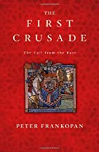 The First Crusade: The Call from the East [Hardcover] [2012] (Author) Peter Frankopan