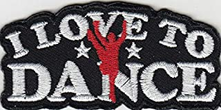I LOVE TO DANCE Iron On Patch Dancing Jazz Dancer Ballet Hip Hop