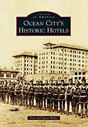 Ocean City's Historic Hotels | Books About Ocean City MD