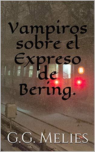 Vampiros sobre el Expreso de Bering.
