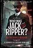 Who was Jack the Ripper?: All the Suspects Revealed