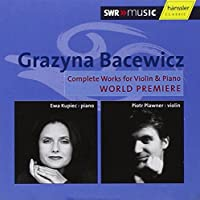 Grazyna Bacewicz: Sonatas for Violin & Piano [Import]