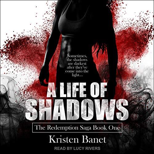 A Life of Shadows: Redemption Saga Series, Book 1