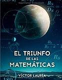 El triunfo de las Matematicas: 30 interesantes problemas historicos de Matematicas (Black & White):...