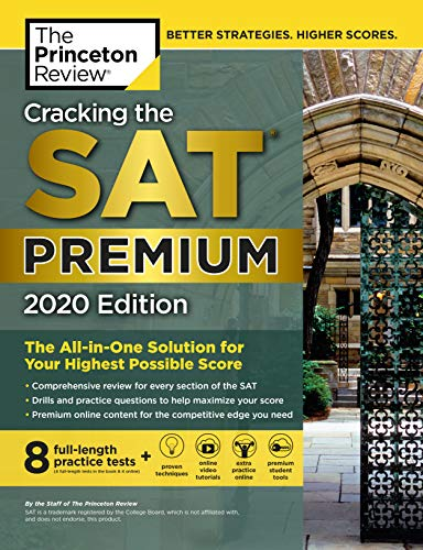 Cracking the SAT Premium Edition with 8 Practice Tests, 2020: The...