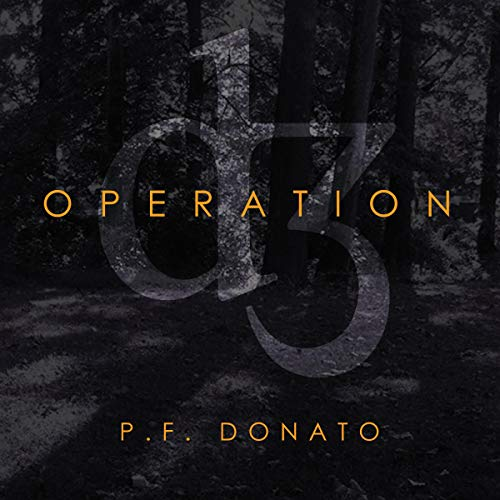 Operation D3 Audiobook By P. F. Donato cover art