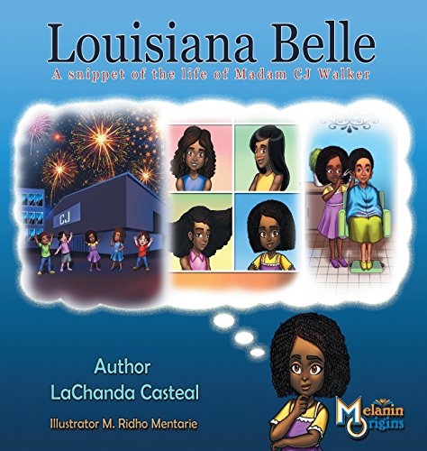 Louisiana Belle: a Snippet of the Life of Madam C.J. Walker