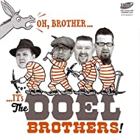 Oh Brother It's the Doel Brothers