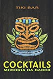Tiki Bar - Cocktails: La tua memoria da banco - Tropical Cocktails, Cocktail Esotici, Amar...