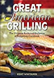 Great American Grilling: The Ultimate Backyard Barbecue & Tailgating Cookbook