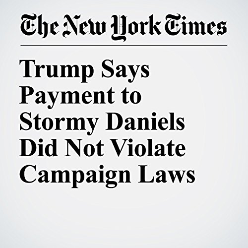 Trump Says Payment to Stormy Daniels Did Not Violate Campaign Laws copertina