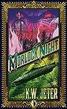 Morlock Night (Angry Robot) by K.W. Jeter (2011-04-26)