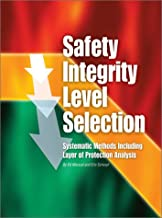 Safety Integrity Level Selection: Systematic Methods Including Layer of Protection Analysis