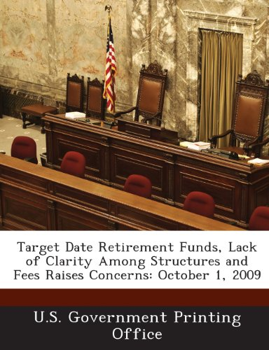 Target Date Retirement Funds, Lack of Clarity Among...