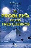 El problema de los tres cuerpos (Trilogía de los Tres Cuerpos 1): Primer volumen trilogía