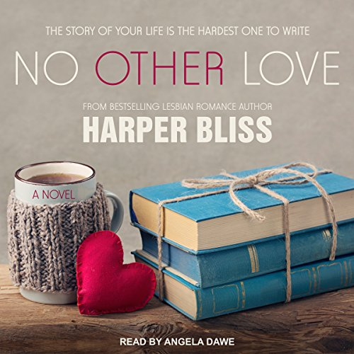 No Other Love     Pink Bean Series, Book 6              By:                                                                                                                                 Harper Bliss                               Narrated by:                                                                                                                                 Angela Dawe                      Length: 5 hrs and 57 mins     6 ratings     Overall 4.3